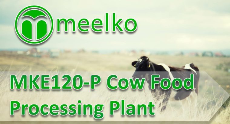 MKE120-P Cow Food Processing Plant. Buy Now!