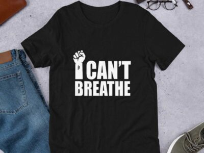 t shirt (I can't breathe )