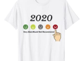 2020 REVIEW to bad would not recomend T-shirt