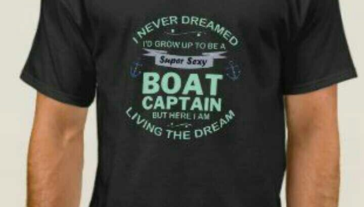 I Never dreamed I´d Grow up to be a Boat Captain But here I am Living the Dream t-shirt